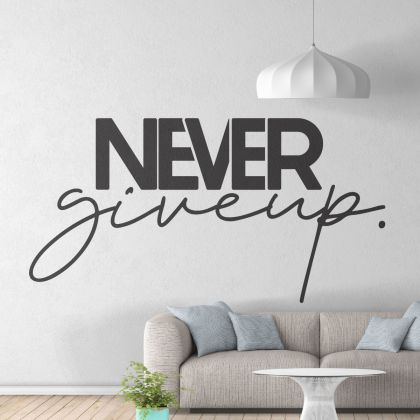 Never Give up - Motivational Quotes Vinyl Sticker, Workplace wall sticker, Motivational wall murals for Office