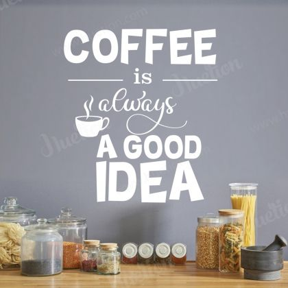 Coffee is always a Good Idea for Kitchen Wall Stickers