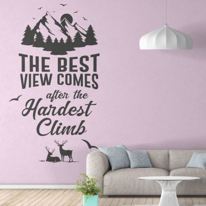 Best View Comes after the Hardest Climb-  Office Motivational Quote Vinyl Wall Sticker
