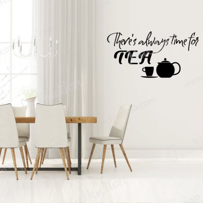 There's always time for Tea Wall Art for Kitchen wall stickers