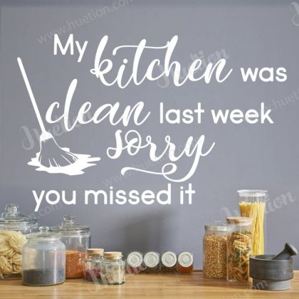 My Kitchen was clean last week sorry you missed it Decals for Kitchen Wall Stickers