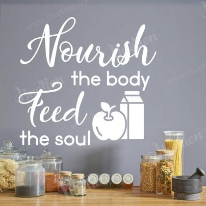 Nourish the Body Feel the Soul for Kitchen Wall Stickers