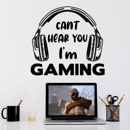Can't Hear You I'm Gaming Video Games and Gamer Life vinyl wall decal