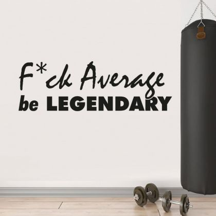 Be Legendary Home Gym Wall Decal, Home Gym Vinyl Wall Sticker, Gym Room Decor